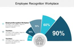 Employee Recognition Workplace Ppt Powerpoint Presentation Professional Layouts Cpb