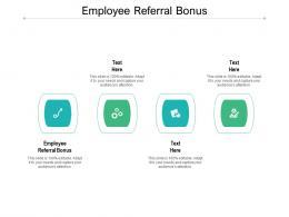Employee Referral Bonus Ppt Powerpoint Presentation Slides Example Topics Cpb