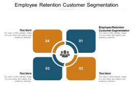Employee Retention Customer Segmentation Ppt Powerpoint Presentation Icon Guide Cpb