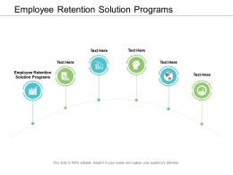 Employee Retention Solution Programs Ppt Powerpoint Presentation Show Graphics Example Cpb