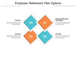 Employee Retirement Plan Options Ppt Powerpoint Presentation Master Slide Cpb
