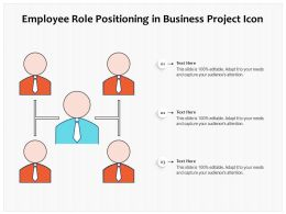 Employee Role Positioning In Business Project Icon