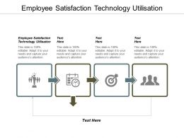 Employee Satisfaction Technology Utilisation Ppt Powerpoint Presentation Information Cpb