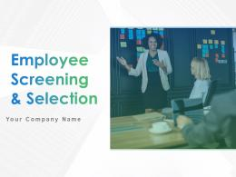 Employee Screening And Selection Powerpoint Presentation Slides
