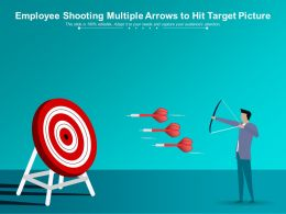 Employee Shooting Multiple Arrows To Hit Target Picture