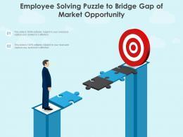 Employee Solving Puzzle To Bridge Gap Of Market Opportunity