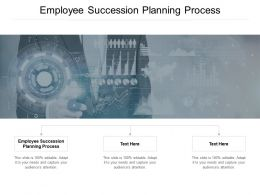 Employee Succession Planning Process Ppt Powerpoint Presentation Show Cpb