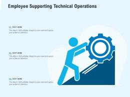 Employee Supporting Technical Operations