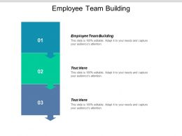 Employee Team Building Ppt Powerpoint Presentation Show Diagrams Cpb