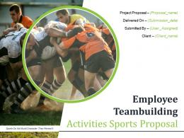 Employee Teambuilding Activities Sports Proposal Powerpoint Presentation Slides