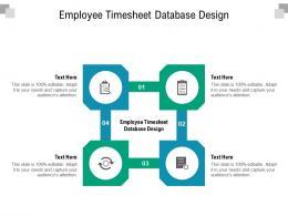 Employee Timesheet Database Design Ppt Powerpoint Presentation Infographics Layout Ideas Cpb