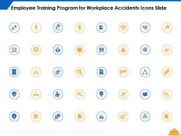 Employee Training Program For Workplace Accidents Icons Slide Ppt Powerpoint Presentation Show