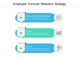 Employee Turnover Retention Strategy Ppt Powerpoint Presentation Infographic Template Display Cpb