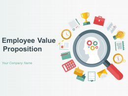 Employee Value Proposition Powerpoint Presentation Slides