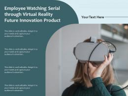 Employee Watching Serial Through Virtual Reality Future Innovation Product