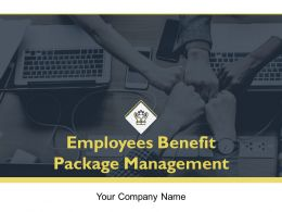 Employees Benefit Package Management Powerpoint Presentation Slides