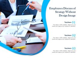 Employees Discuss Of Strategy Without Design Image