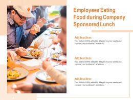 Employees Eating Food During Company Sponsored Lunch