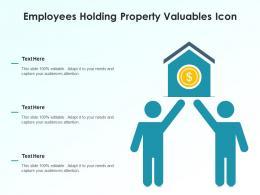 Employees Holding Property Valuables Icon