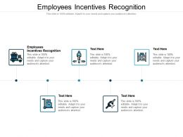 Employees Incentives Recognition Ppt Powerpoint Presentation Gallery Format Ideas Cpb