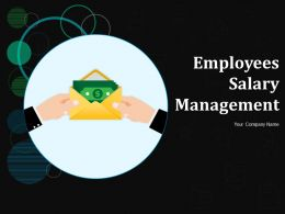 Employees Salary Management Powerpoint Presentation Slides