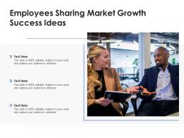 Employees Sharing Market Growth Success Ideas