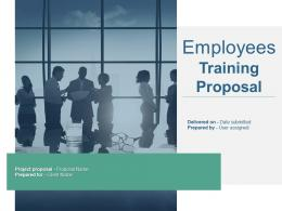 Employees Training Proposal Powerpoint Presentation Slides