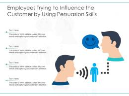 Employees Trying To Influence The Customer By Using Persuasion Skills