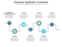 Employer Application Screening Ppt Powerpoint Presentation File Layout Cpb