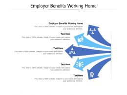 Employer Benefits Working Home Ppt Powerpoint Presentation Infographics Slide Download Cpb