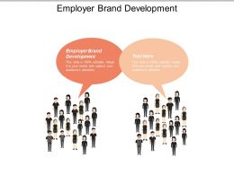 Employer Brand Development Ppt Powerpoint Presentation Gallery Ideas Cpb
