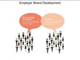 Employer Brand Development Ppt Powerpoint Presentation Gallery Ideas Cpb