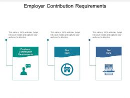 Employer Contribution Requirements Ppt Powerpoint Presentation Professional Images Cpb