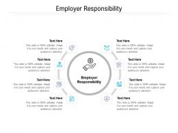 Employer Responsibility Ppt Powerpoint Presentation Pictures Master Slide Cpb