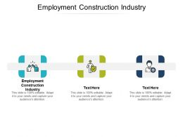 Employment Construction Industry Ppt Powerpoint Presentation Infographic Template Graphics Tutorials Cpb
