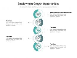 Employment Growth Opportunities Ppt Powerpoint Presentation Professional Templates Cpb