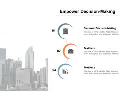 Empower Decision Making Ppt Powerpoint Presentation Infographic Template Objects Cpb