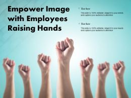 Empower Image With Employees Raising Hands