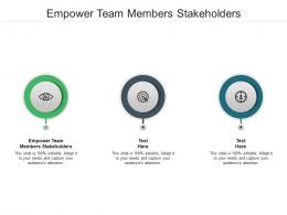 Empower Team Members Stakeholders Ppt Powerpoint Presentation File Ideas Cpb