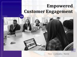 Empowered Customer Engagement Powerpoint Presentation Slides