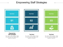Empowering Staff Strategies Ppt Powerpoint Presentation Styles Graphic Images Cpb