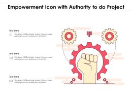 Empowerment Icon With Authority To Do Project