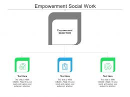 Empowerment Social Work Ppt Powerpoint Presentation Infographic Template Show Cpb