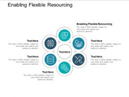 Enabling Flexible Resourcing Ppt Powerpoint Presentation Infographic Template Graphics Cpb