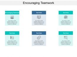 Encouraging Teamwork Ppt Powerpoint Presentation Professional Backgrounds Cpb