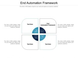 End Automation Framework Ppt Powerpoint Presentation Gallery Slides Cpb
