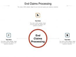 End Claims Processing Ppt Powerpoint Presentation Show Tips Cpb