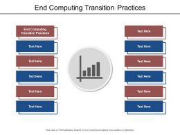 End Computing Transition Practices Ppt Powerpoint Presentation Show Layout Ideas Cpb