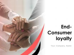 End Consumer Loyalty Powerpoint Presentation Slides