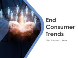 End Consumer Trends Powerpoint Presentation Slides
